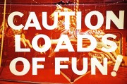 Caution loads of fun