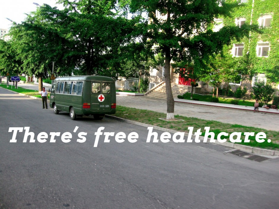 There's free healthcare.