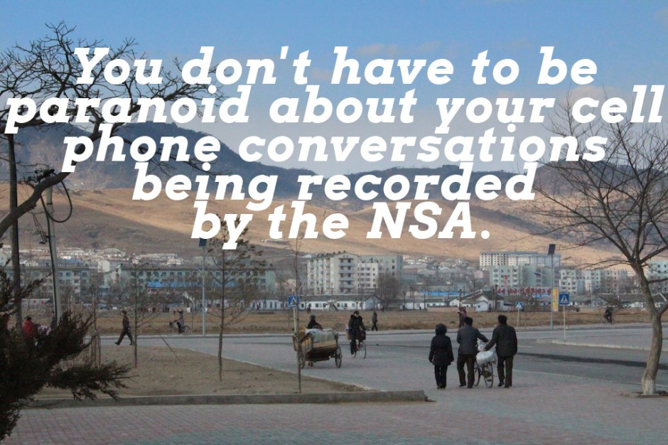 You don't have to be paranoid about your cell phone conversations being recorded by the NSA.