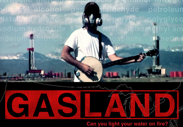 The critically acclaimed 2010 documentary on hydraulic fracking, Gasland.