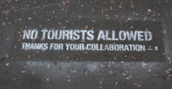Tourists NOT welcome