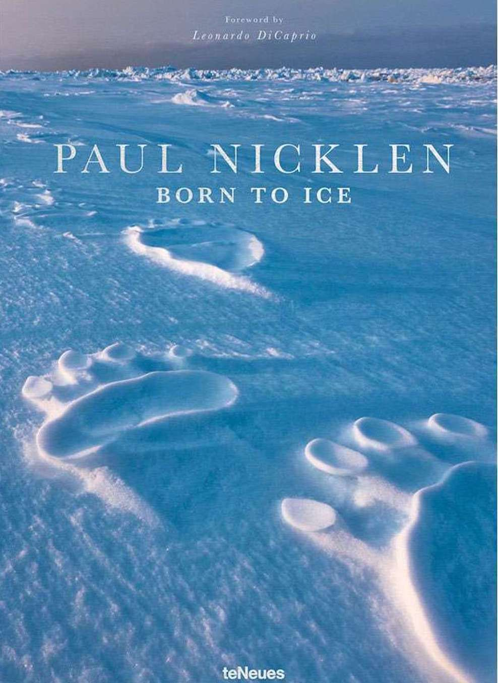 Born to Ice Paul Nicklen coffee table book